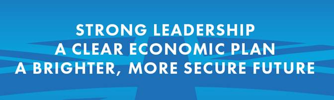 STRONG LEADERSHIP A CLEAR ECONOMIC PLAN A BRIGHTER MORE SECURE FUTURE
